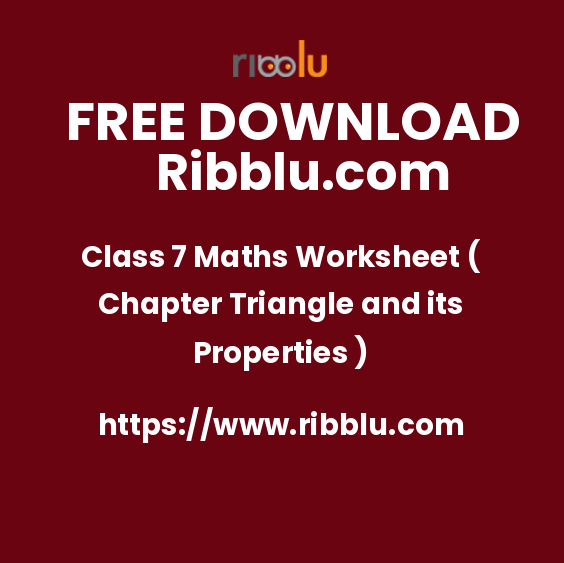 Class 7 Maths Worksheet ( Chapter Triangle and its Properties )