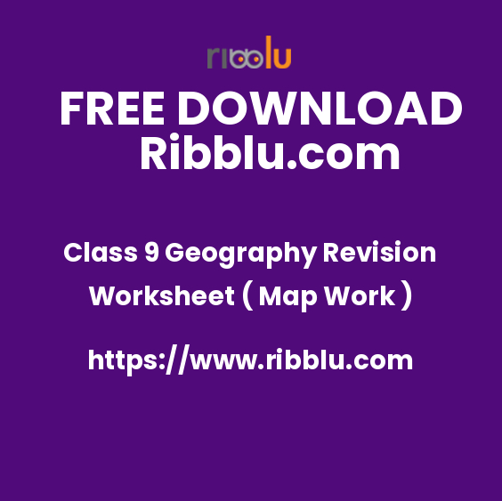 Class 9 Geography Revision Worksheet ( Map Work )