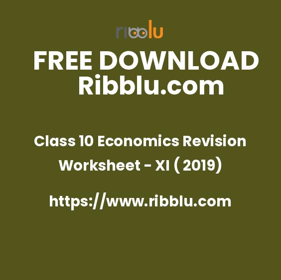 Class 10 Economics Revision Worksheet - XI ( 2019)