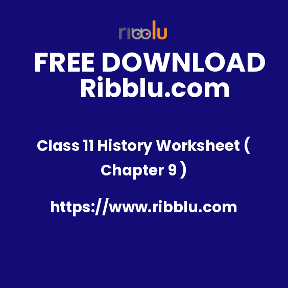 Class 11 History Worksheet ( Chapter 9 )