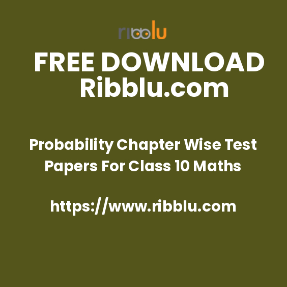Probability Chapter Wise Test Papers For Class 10 Maths