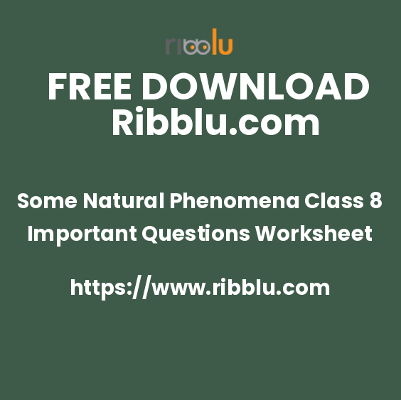 Some Natural Phenomena Class 8 Important Questions Worksheet