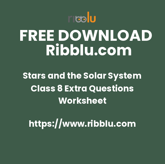 Stars and the Solar System Class 8 Extra Questions Worksheet