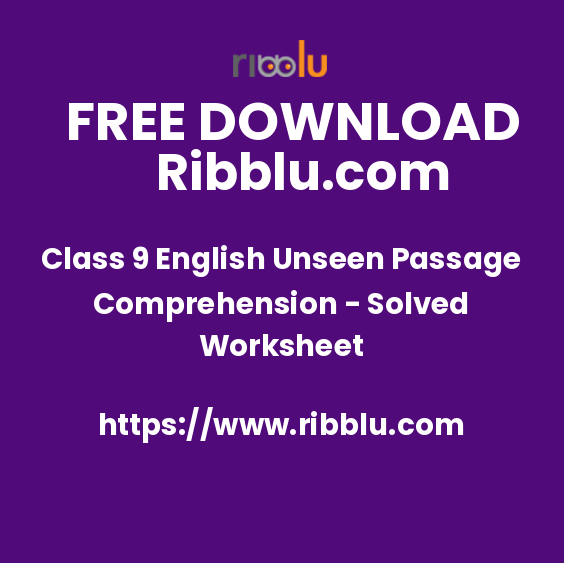 Class 9 English Unseen Passage Comprehension - Solved Worksheet