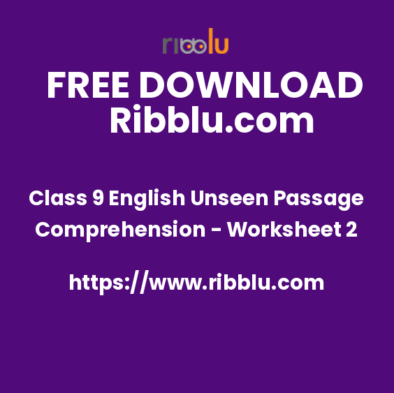 Class 9 English Unseen Passage Comprehension - Worksheet 2