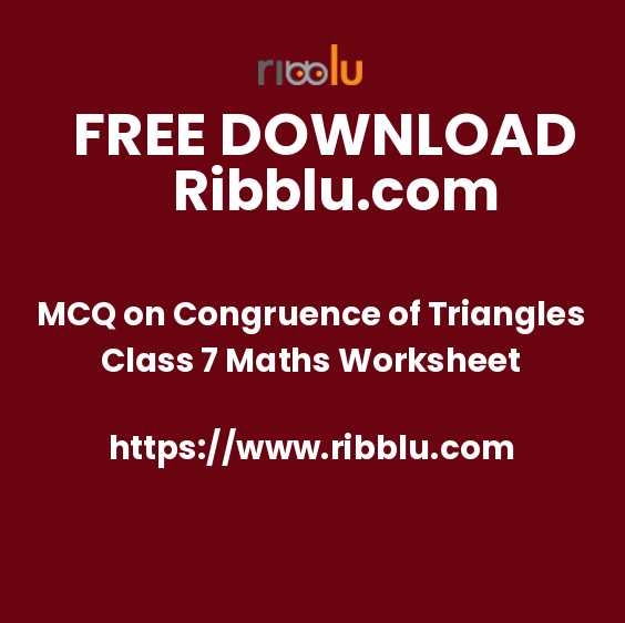 MCQ on Congruence of Triangles Class 7 Maths Worksheet