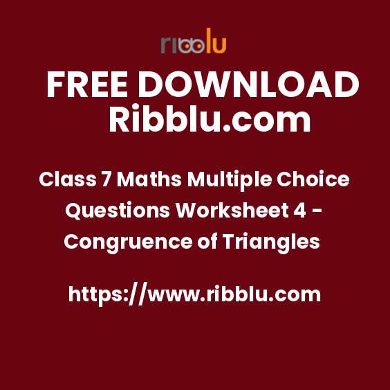 Class 7 Maths Multiple Choice Questions Worksheet 4 - Congruence of Triangles