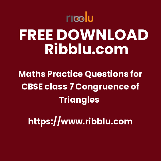 Maths Practice Questions for CBSE class 7 Congruence of Triangles