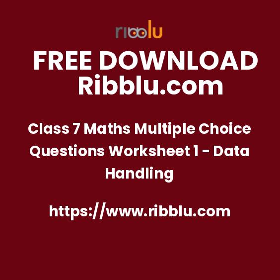 Class 7 Maths Multiple Choice Questions Worksheet 1 - Data Handling