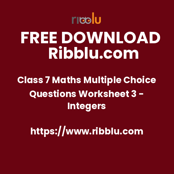 Class 7 Maths Multiple Choice Questions Worksheet 3 - Integers