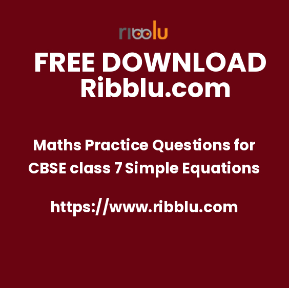 Maths Practice Questions for CBSE class 7 Simple Equations