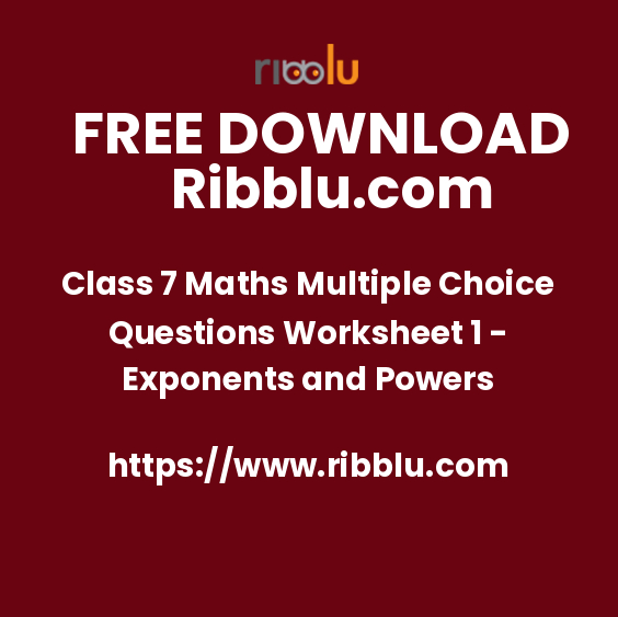 Class 7 Maths Multiple Choice Questions Worksheet 1 - Exponents and Powers