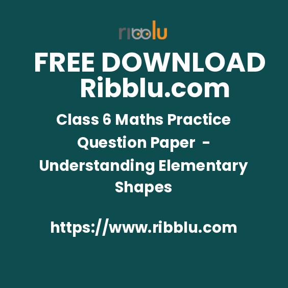 Class 6 Maths Practice Question Paper - Understanding Elementary Shapes