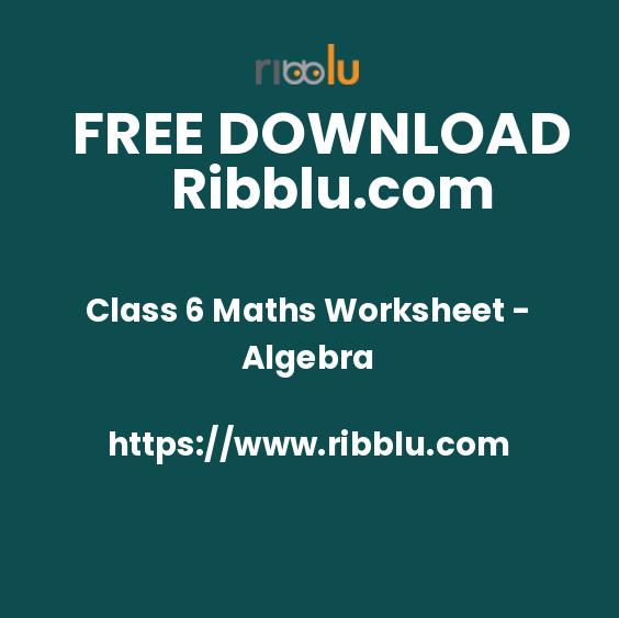 Class 6 Maths Worksheet - Algebra