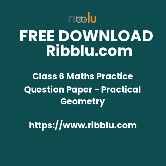 Class 6 Maths Practice Question Paper - Practical Geometry