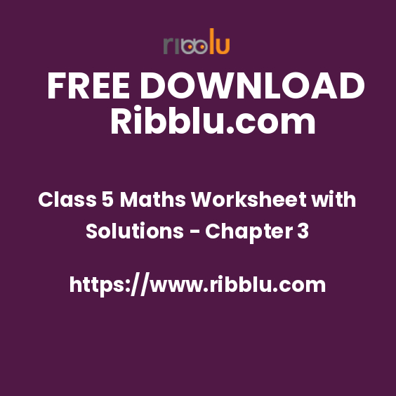 Class 5 Maths Worksheet with Solutions - Chapter 3