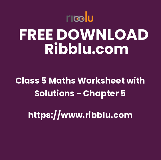 Class 5 Maths Worksheet with Solutions - Chapter 5