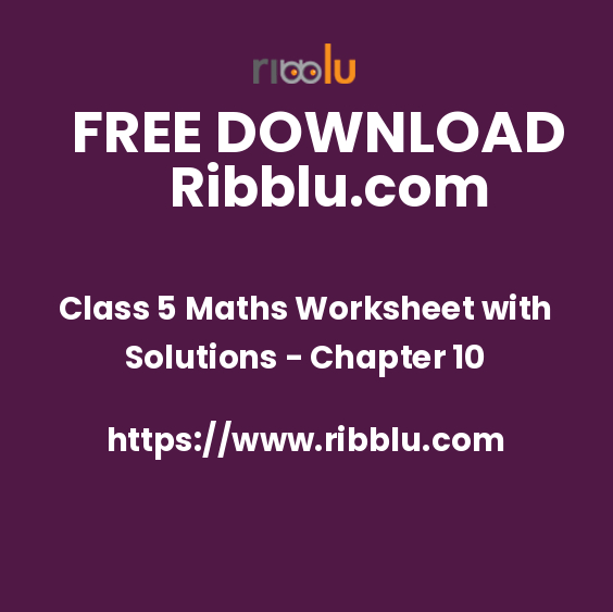 Class 5 Maths Worksheet with Solutions - Chapter 10