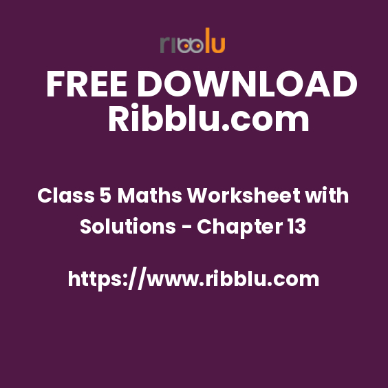 Class 5 Maths Worksheet with Solutions - Chapter 13