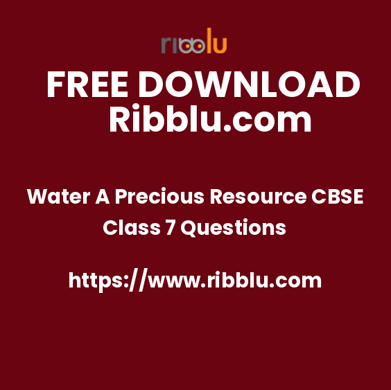Water A Precious Resource CBSE Class 7 Questions