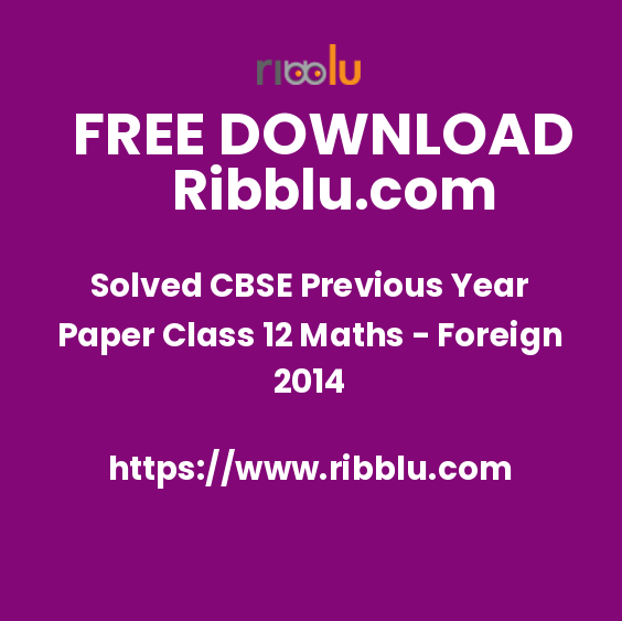 Solved CBSE Previous Year Paper Class 12 Maths - Foreign 2014