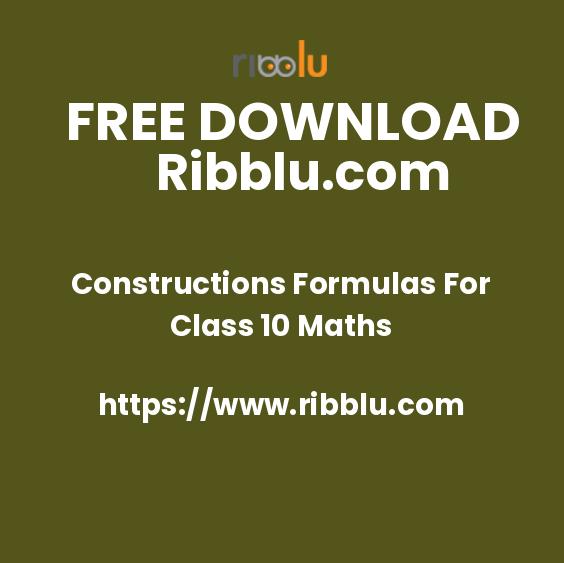 Constructions Formulas For Class 10 Maths