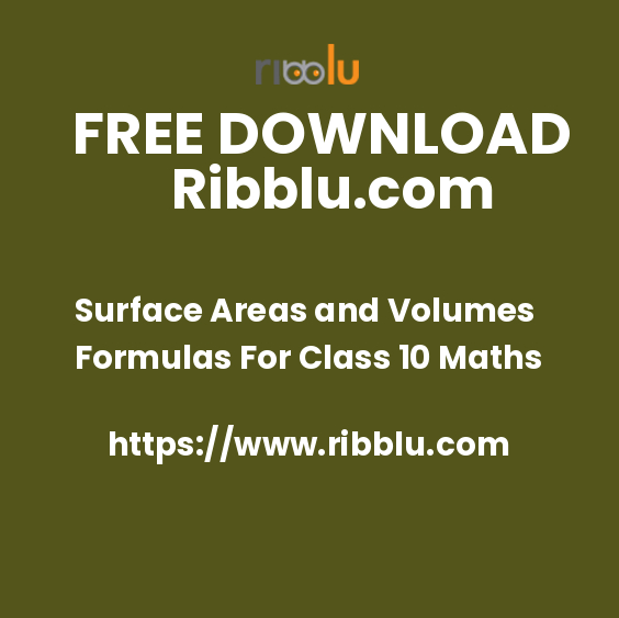 Surface Areas and Volumes Formulas For Class 10 Maths