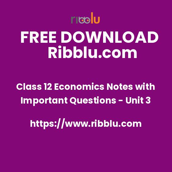 Class 12 Economics Notes with Important Questions - Unit 3