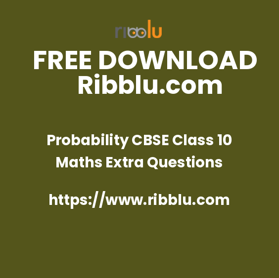 Probability CBSE Class 10 Maths Extra Questions