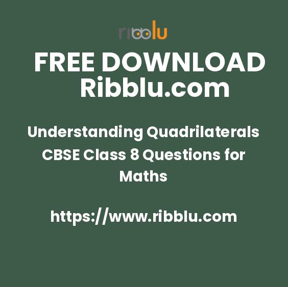 Understanding Quadrilaterals CBSE Class 8 Questions for Maths