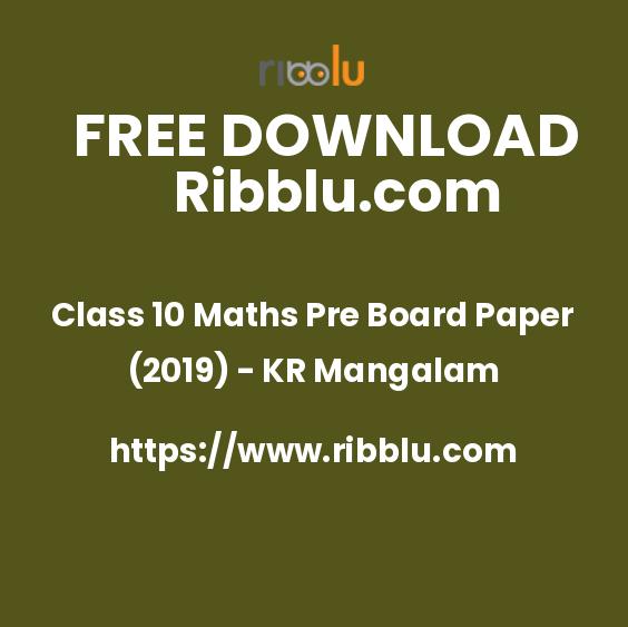 Class 10 Maths Pre Board Paper (2019) - KR Mangalam