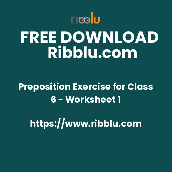 Preposition Exercise for Class 6 - Worksheet 1