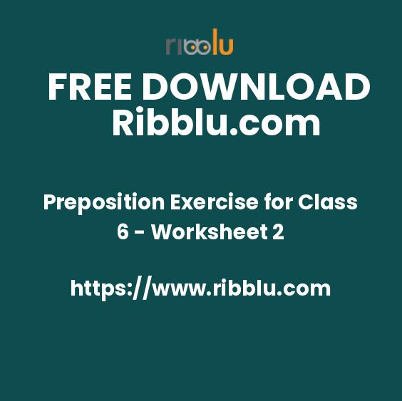 Preposition Exercise for Class 6 - Worksheet 2