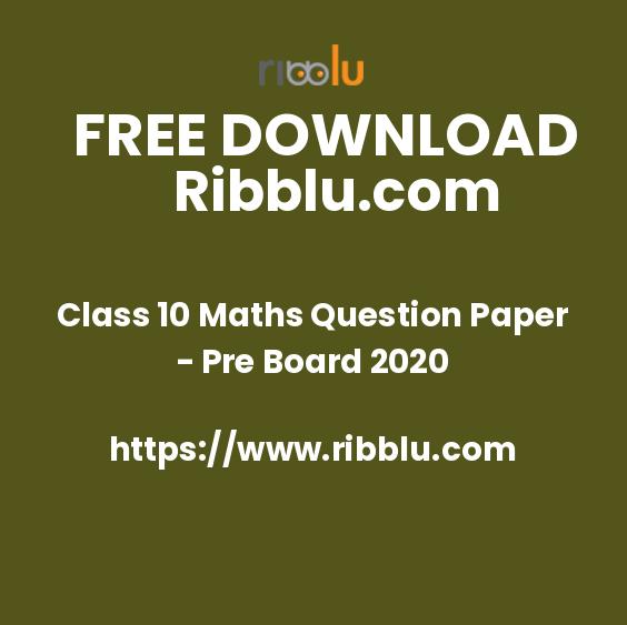 Class 10 Maths Question Paper - Pre Board 2020
