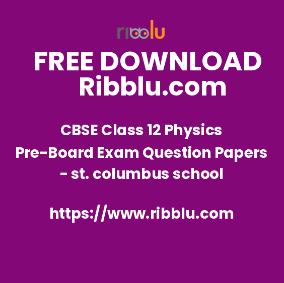 CBSE Class 12 Physics Pre-Board Exam Question Papers - st. columbus school