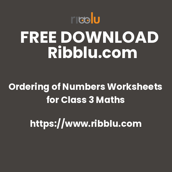 Ordering of Numbers Worksheets for Class 3 Maths