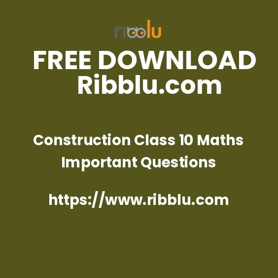 Construction Class 10 Maths Important Questions