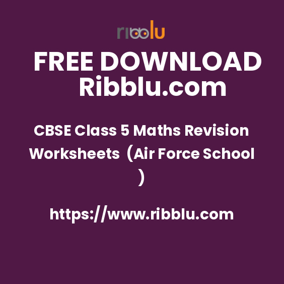 CBSE Class 5 Maths Revision Worksheets (Air Force School )