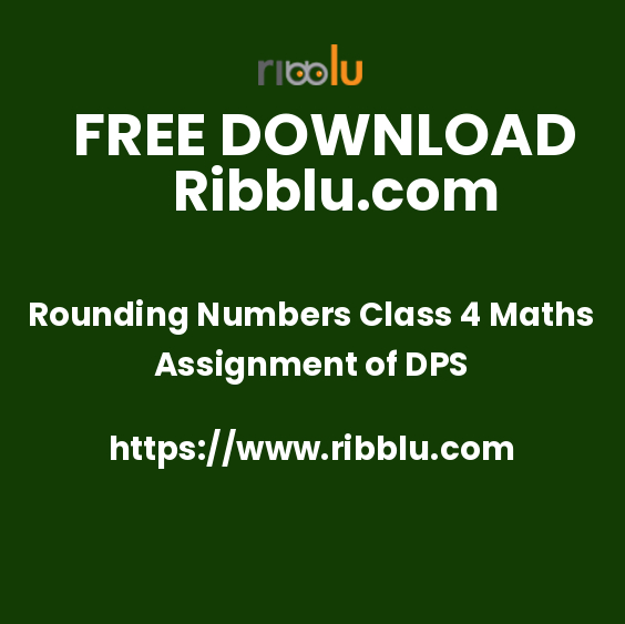 Rounding Numbers Class 4 Maths Assignment of DPS