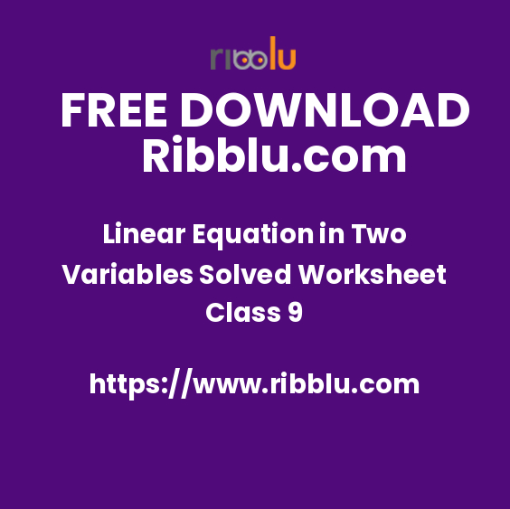 Linear Equation in Two Variables Solved Worksheet Class 9