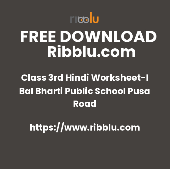 Class 3rd Hindi Worksheet-I Bal Bharti Public School Pusa Road
