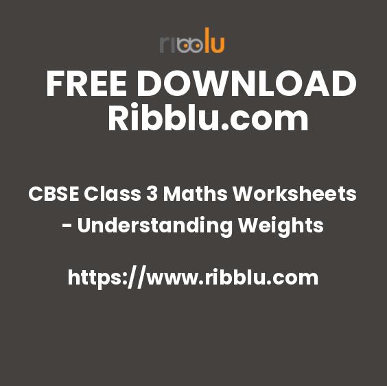 CBSE Class 3 Maths Worksheets - Understanding Weights