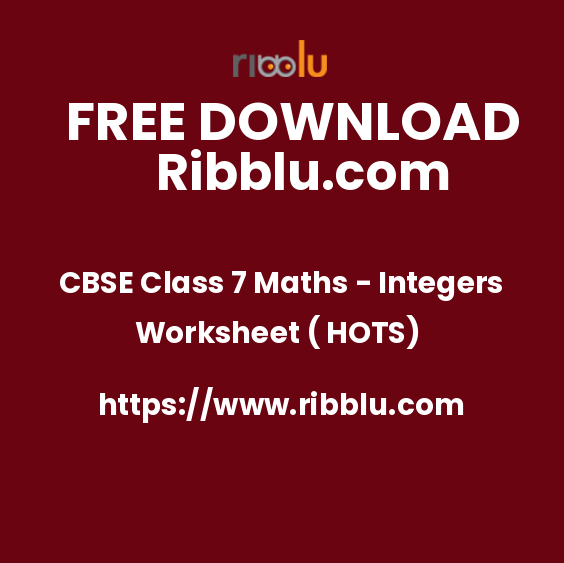 CBSE Class 7 Maths - Integers Worksheet ( HOTS)